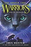 Warriors: The Broken Code #3: Veil of Shadows (English Edition)
