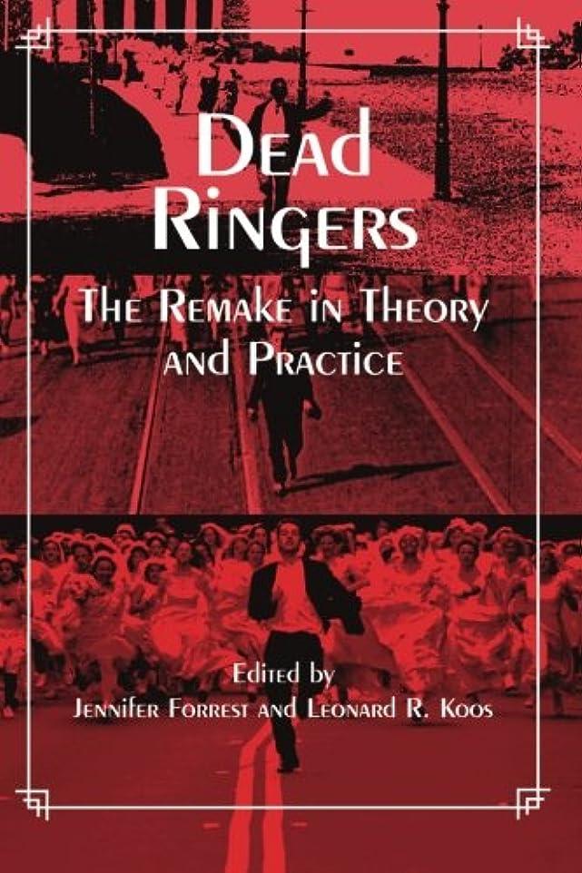 バルセロナ消す政治家Dead Ringers: The Remake in Theory and Practice (Suny Series, Cultural Studies in Cinema/Video)