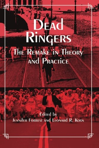Dead Ringers: The Remake in Theory and Practice (Suny Series, Cultural Studies in Cinema/Video)