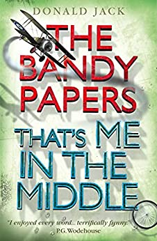 That's Me in the Middle (The Bandy Papers Book 2) by [Donald Jack]