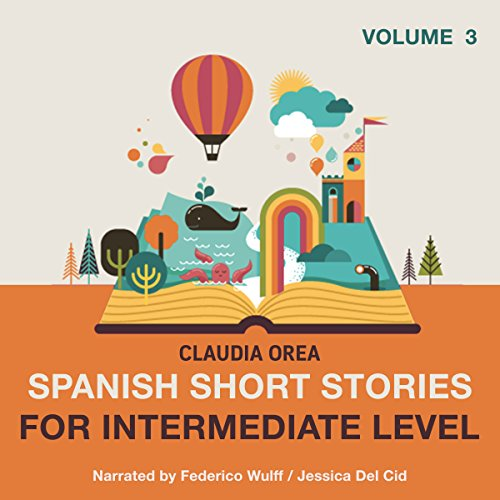 Spanish Short Stories for Intermediate Level: Volume 3 audiobook cover art