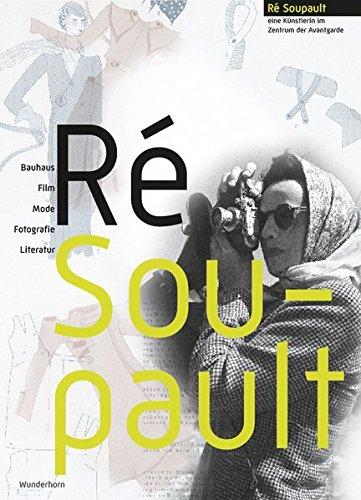 Ré Soupault: Eine Künstlerin im Zentrum der Avantgarde