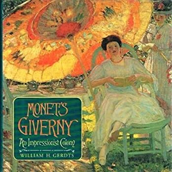 Monet's Giverny: An Impressionist Colony 1558593861 Book Cover