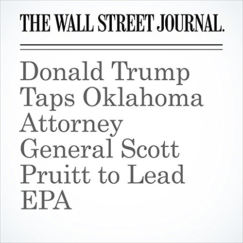 Donald Trump Taps Oklahoma Attorney General Scott Pruitt to Lead EPA cover art