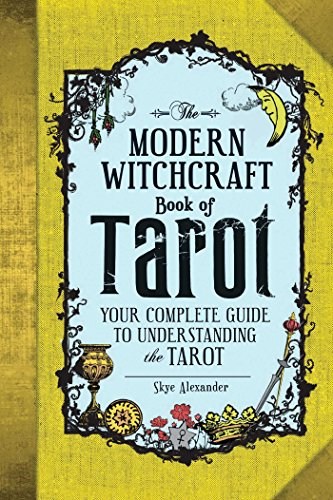 The Modern Witchcraft Book of Tarot: Your Complete...