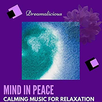 Mind In Peace - Calming Music For Relaxation