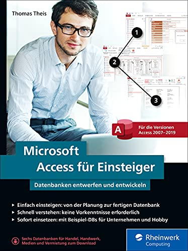 Microsoft Access für Einsteiger: Datenbanken entwerfen und entwickeln