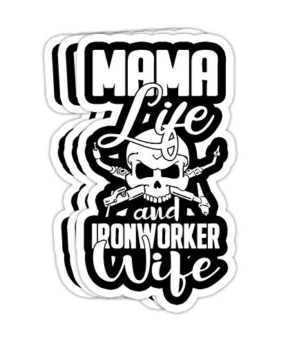 Mama Life and Ironworker Wife - Funny Ironworkers- 4x3 Vinyl Stickers, Laptop Decal, Water Bottle Sticker (Set of 3)