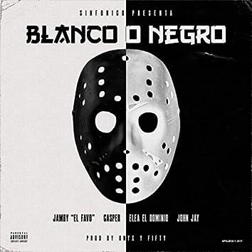 Blanco o Negro