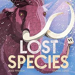 Lost Species by [Jess French, Daniel Long]