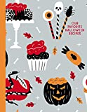 Our Favorite Halloween Recipes: Blank Recipe Journal To Write In   Large Empty Fill In Cookbook   DIY Cook's Notebook   Cute Pumpkin Cakes and Candy Cover Pattern in Red and Orange