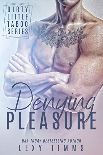 Denying Pleasure (Dirty Little Taboo Series, Band 2)