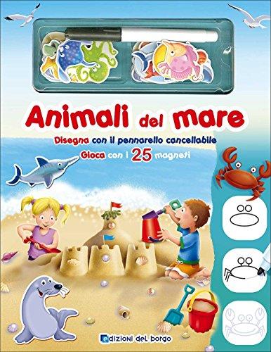 Animali del mare. Disegna con il pennarello cancellabile. Gioca con i 25 magneti. Ediz. a colori. Con gadget
