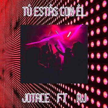 TU ESTAS CON EL (feat. JOTACE)