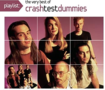 Playlist: The Very Best Of Crash Test Dummies