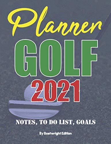 Golf 2021 Planner : Notes, To Do List, Goals 8.5 x 11...