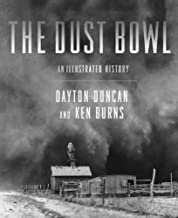 The Dust Bowl: An Illustrated History