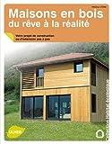 Maisons en bois, du rêve à la réalité. Votre projet de construction ou d'extension pas à pas
