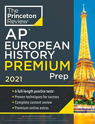 Compare Textbook Prices for Princeton Review AP European History Premium Prep, 2021: 6 Practice Tests + Complete Content Review + Strategies & Techniques College Test Preparation  ISBN 9780525569558 by The Princeton Review