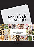 Ultimate Appetizer Ideabook: 225 Simple, All-Occasion Recipes (Appetizer Recipes, Tasty Appetizer Cookbook, Party cookbook, Tapas)
