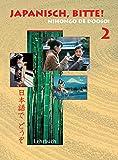 Japanisch, bitte! Nihongo de dooso 2: Japanisch für Anfänger. Band 2 - Lehrbuch (Japanisch, bitte! - Nihongo de dooso: Japanisch für Anfänger)