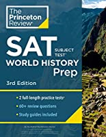 Princeton Review SAT Subject Test World History Prep, 3rd Edition: Practice Tests + Content Review + Strategies & Techniques (College Test Preparation)