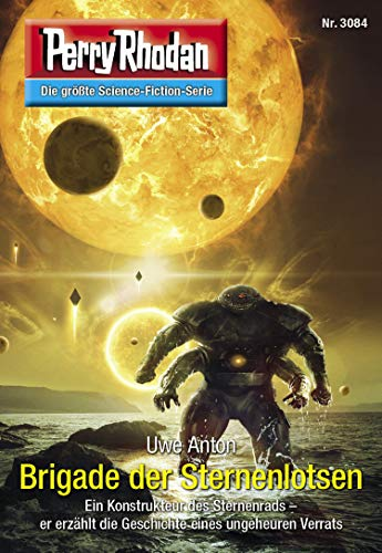 "Perry Rhodan 3084: Brigade der Sternenlotsen: Perry Rhodan-Zyklus ""Mythos"" (Perry Rhodan-Erstauflage)"