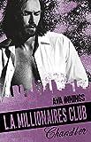 Millionaires Club: L.A. Millionaires Club – Chandler