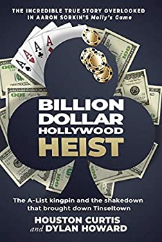 Billion Dollar Hollywood Heist  The A-List Kingpin and the Poker Ring that Brought Down Tinseltown  Front Page Detectives