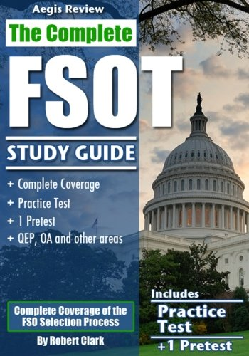 The Complete FSOT Study Guide: Practice Tests and Test Preparation Guide for the Written Exam and Or
