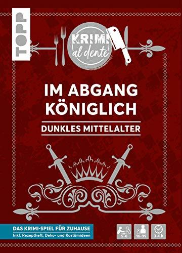 Krimi al dente – Dunkles Mittelalter – Im Abgang königlich: Das Krimi-Dinner für 5–8 Spieler inkl. Namensschildern, Rollenheften, Ereignissen, Rezepten sowie Deko- und Kostümtipps.