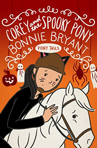 Corey and the Spooky Pony (Pony Tails Book 9) (English Edition)