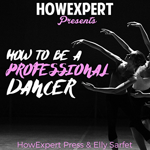 How to Be a Professional Dancer audiobook cover art