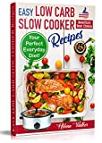 Easy Low Carb Diet Slow Cooker Recipes: Best Healthy Low Carb Crock Pot Recipe Cookbook for Your...