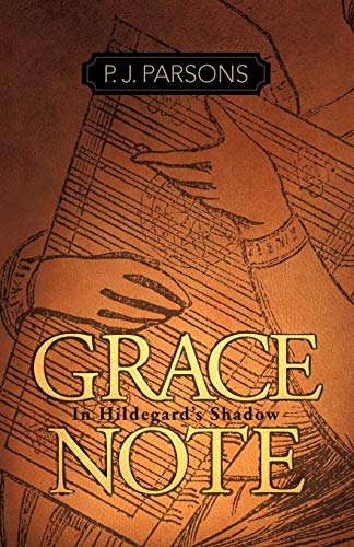 Book: Grace Note - In Hildegard's Shadow by P.J. Parsons