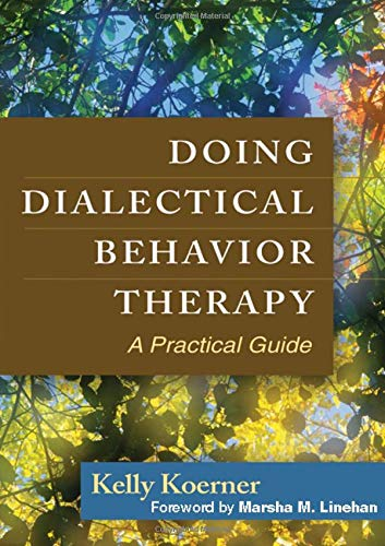Compare Textbook Prices for Doing Dialectical Behavior Therapy: A Practical Guide Guides to Individualized Evidence-Based Treatment 1 Edition ISBN 8580001064925 by Kelly Koerner,Marsha M. Linehan