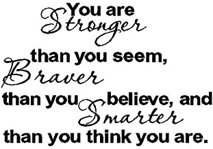 Byyoursidedecal you are stronger than you seem,braver than you believe,and smarter than you think you are stronger Vinyl Wall Decal,Art Quotes Inspirational Sayings 15