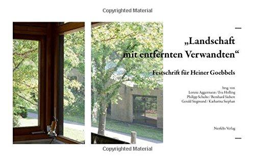 """""""Landschaft mit entfernten Verwandten"""": Festschrift für Heiner Goebbels"""