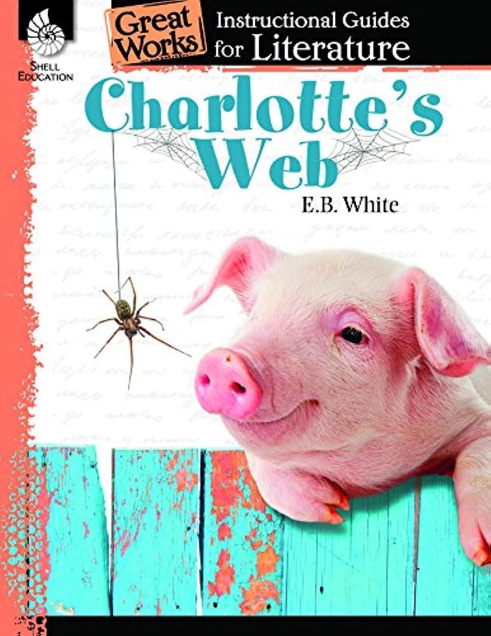 怒ってブロンズ弓Charlotte's Web: Instructional Guides for Literature (Great Works)