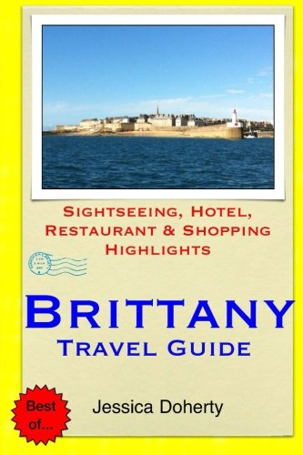 Brittany Travel Guide: Sightseeing, Hotel, Restaurant & Shopping Highlights