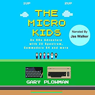 The Micro Kids: An 80s Adventure with ZX Spectrum, Commodore 64 and more cover art