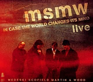 MSMW Live: In Case The World Changes Its Mind by Medeski Scofield Martin & Wood (2011) Audio CD