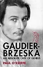 Gaudier Brzeska: An Absolute Case Of Genius
