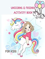 Unicorns & Friends Activity Book for Kids: Over 124 Fun Activities for Kids - Coloring Pages, Word Searches, Mazes, Crossword Puzzles, Story Prompts, Word Scrambles, More