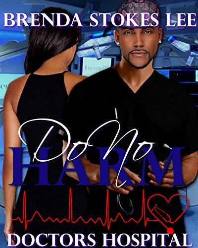 Doctors Hospital, Do No Harm: An Erotic Romance Novel by [Brenda Stokes Lee]