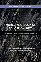 World Yearbook of Education 2020: Schooling, Governance and Inequalities