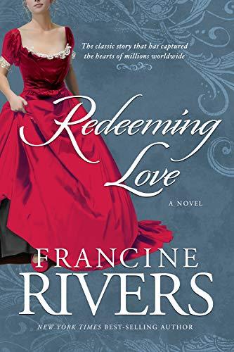 <em>Redeeming Love</em> by Francine Rivers