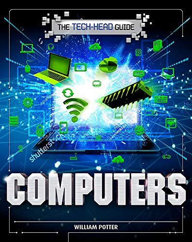 The Tech-Head Guide: Computers