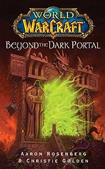 World of Warcraft: Beyond the Dark Portal by [Aaron Rosenberg, Christie Golden]