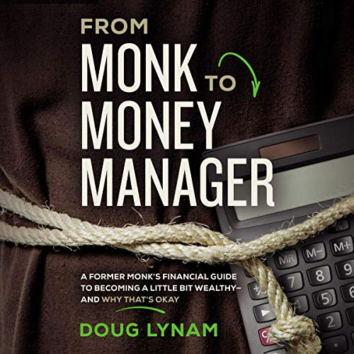 From Monk to Money Manager Audiobook By Doug Lynam cover art